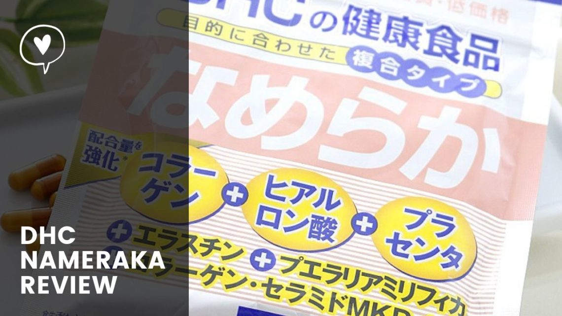 REVIEW: DHC Nameraka Supplement from Japan