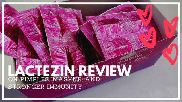 Lactezin Review: On pimples, maskne, and stronger immunity