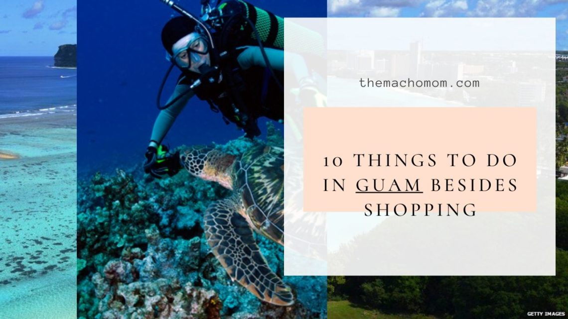 10 Things to do in Guam Besides Shopping