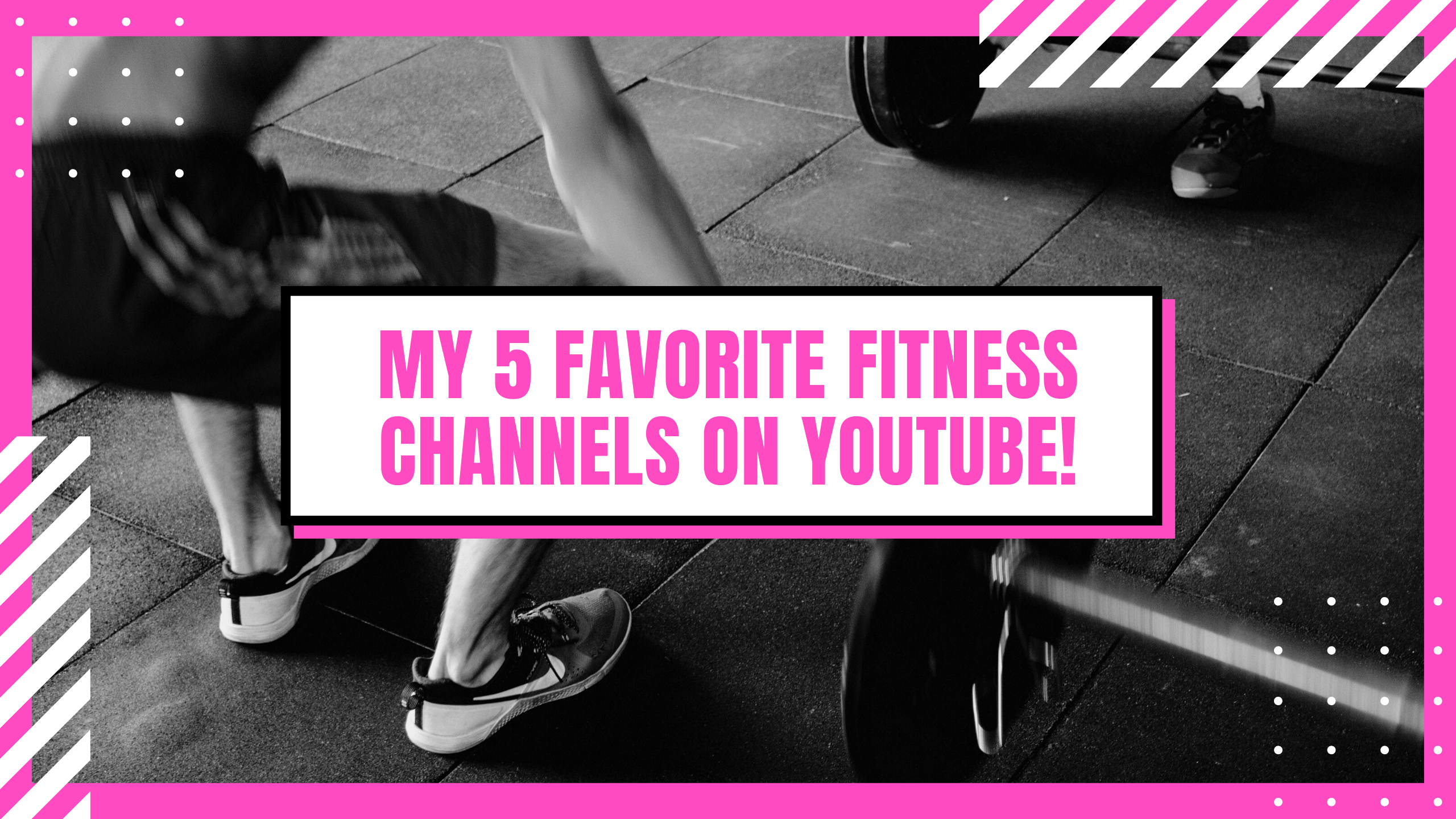 My 5 Favorite Fitness Channels on Youtube!