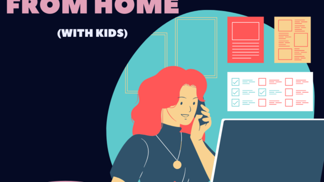 Working from Home (with kids and no nanny)