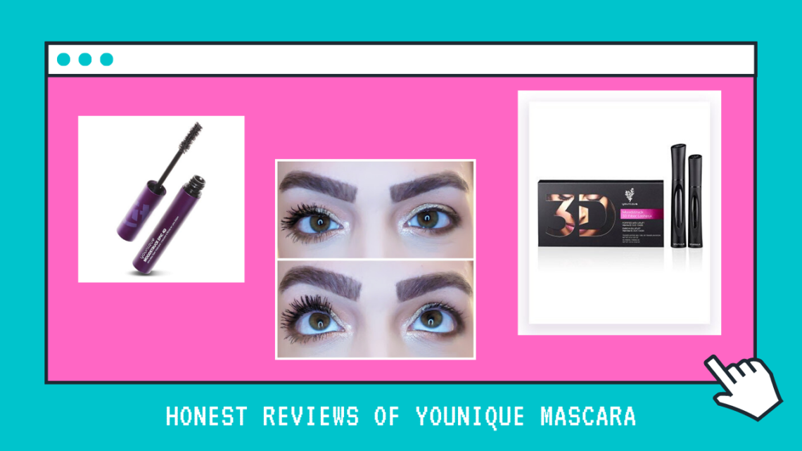 Honest Reviews of Younique Mascara