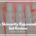 Ryx Skincerity Rejuvenating Set Review