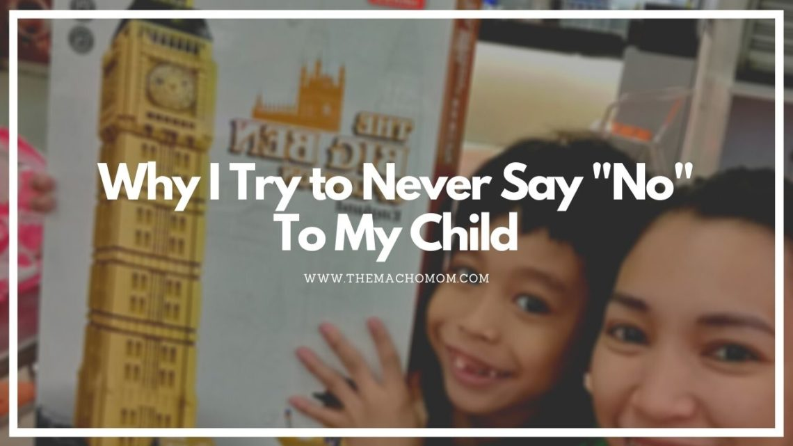 """Why I Try to Never Say """"No"""" To My Child"""