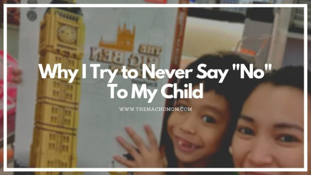 "Why I Try to Never Say ""No"" To My Child"