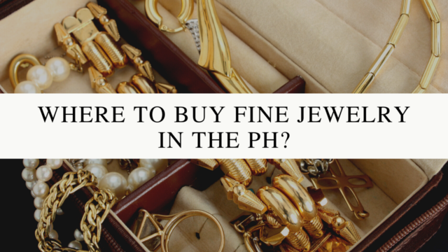 Here's where you can buy fine jewelry in the Philippines online
